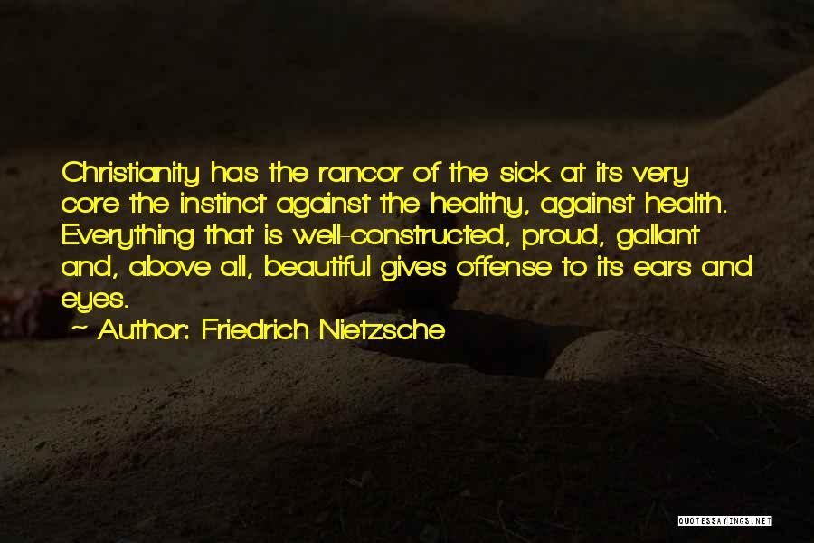 No Rancor Quotes By Friedrich Nietzsche