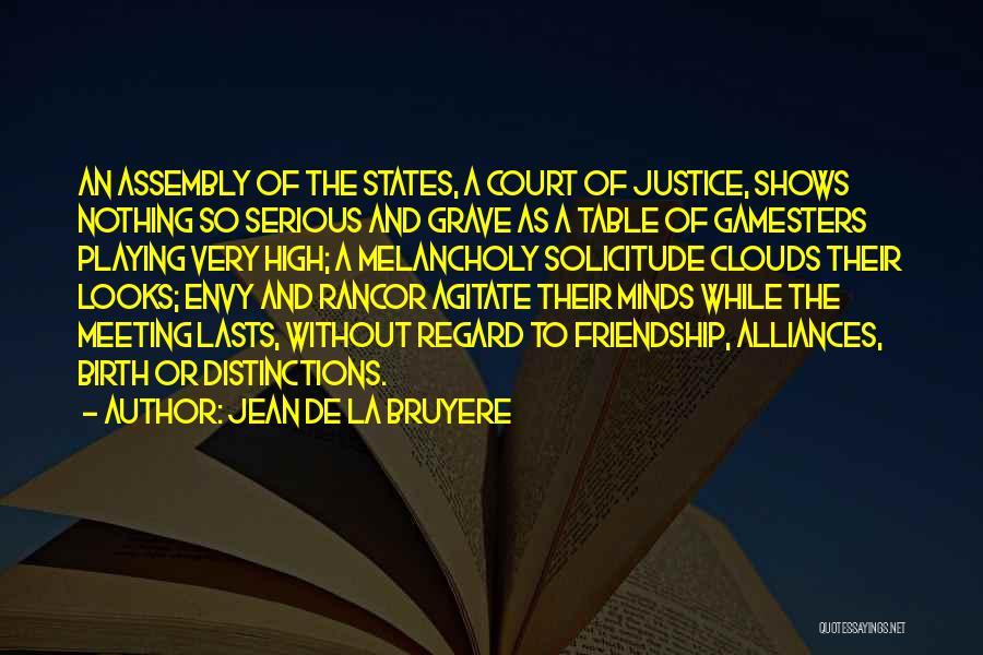 No Rancor Quotes By Jean De La Bruyere
