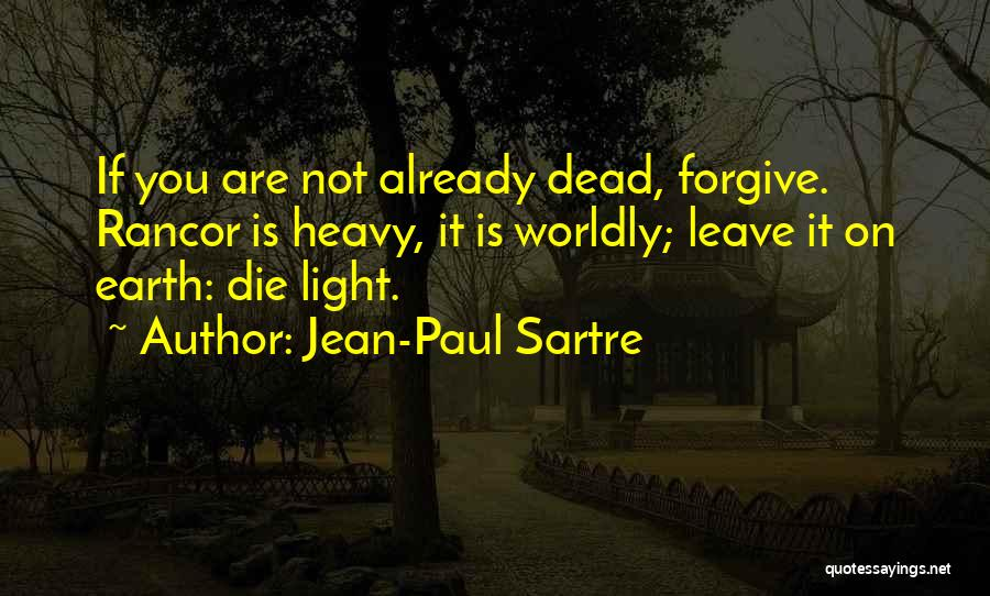 No Rancor Quotes By Jean-Paul Sartre