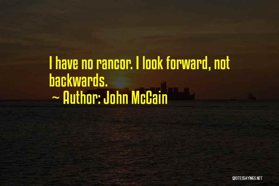 No Rancor Quotes By John McCain