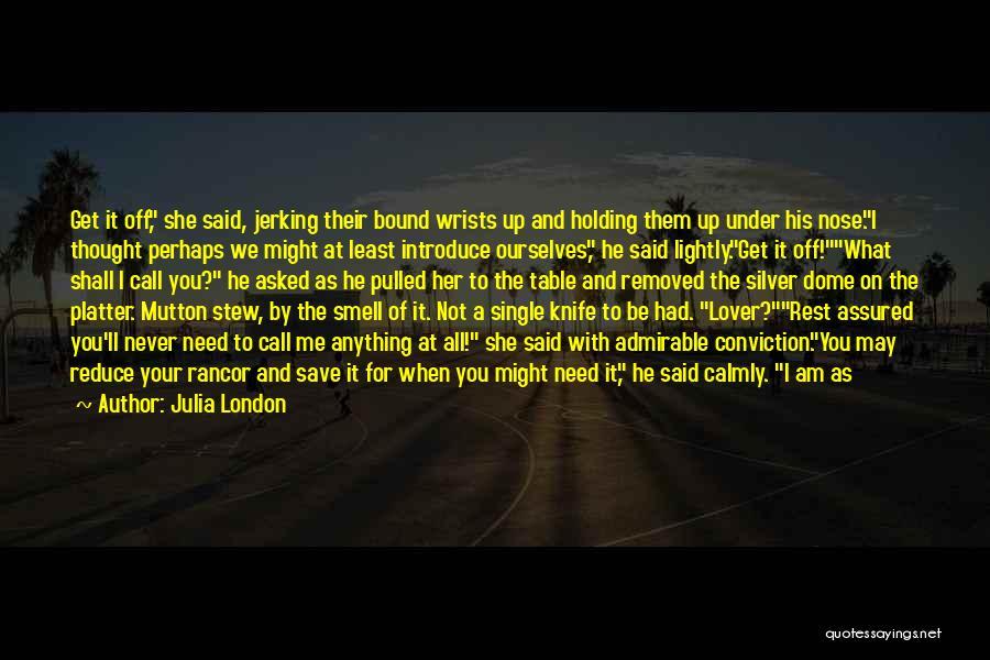 No Rancor Quotes By Julia London