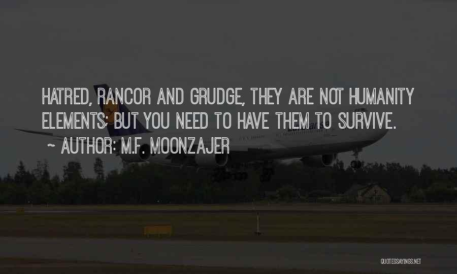 No Rancor Quotes By M.F. Moonzajer
