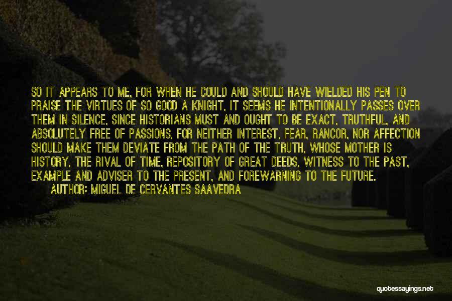 No Rancor Quotes By Miguel De Cervantes Saavedra