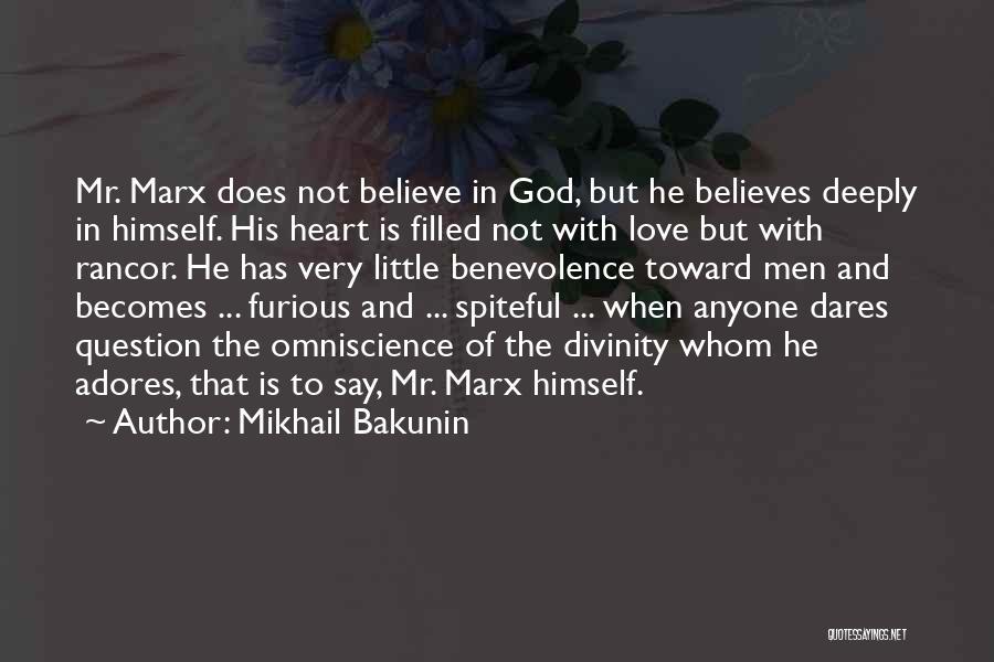 No Rancor Quotes By Mikhail Bakunin
