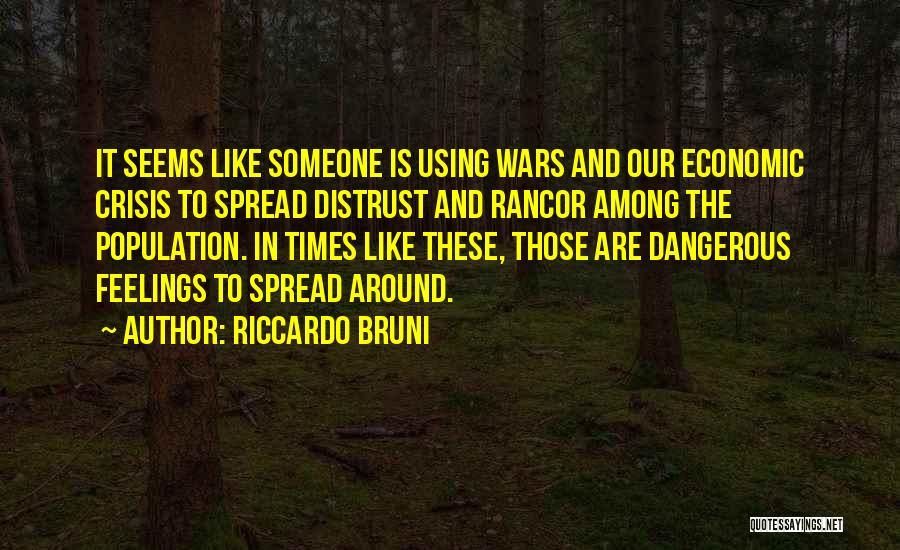 No Rancor Quotes By Riccardo Bruni