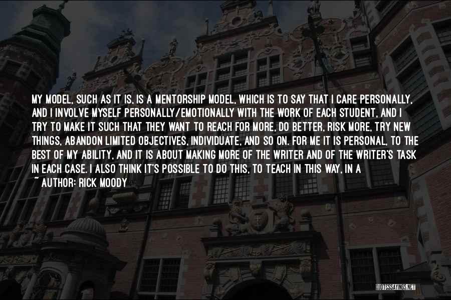 No Rancor Quotes By Rick Moody