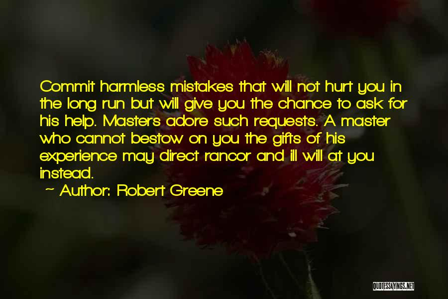 No Rancor Quotes By Robert Greene