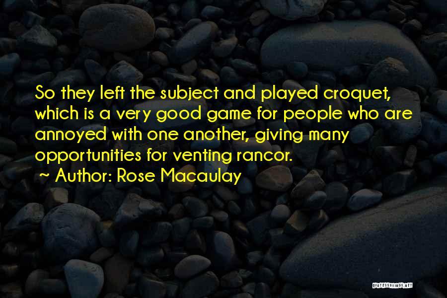 No Rancor Quotes By Rose Macaulay