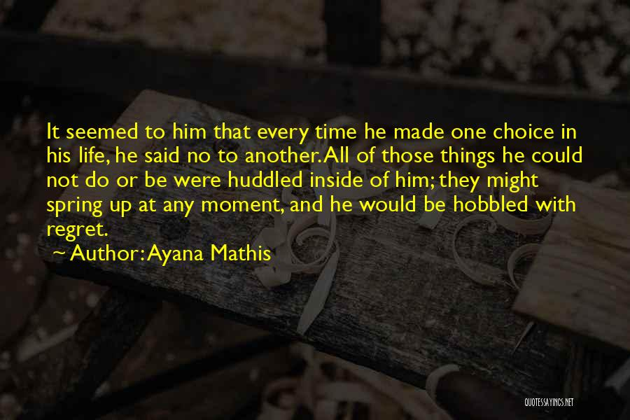 No Regret In Life Quotes By Ayana Mathis