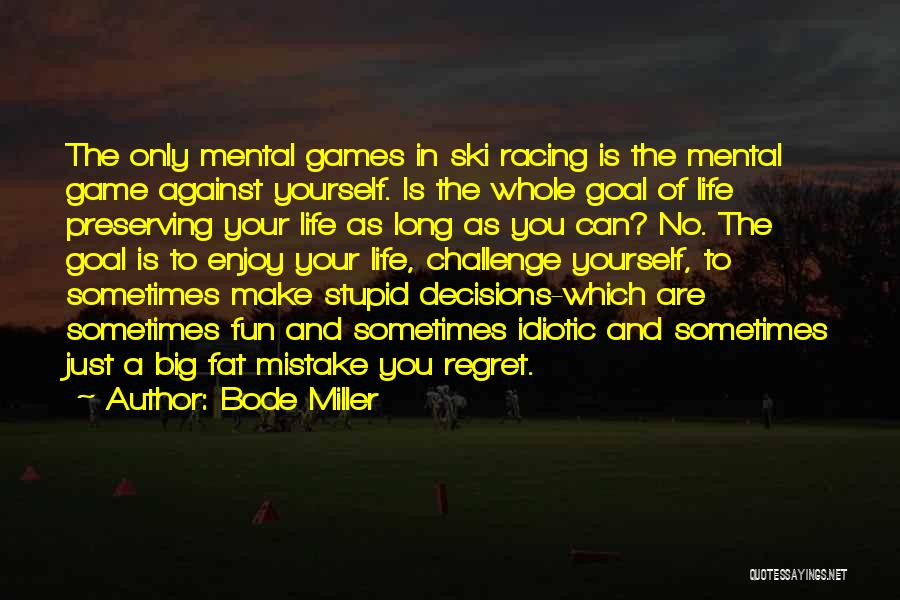 No Regret In Life Quotes By Bode Miller
