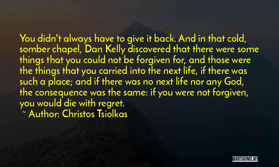 No Regret In Life Quotes By Christos Tsiolkas