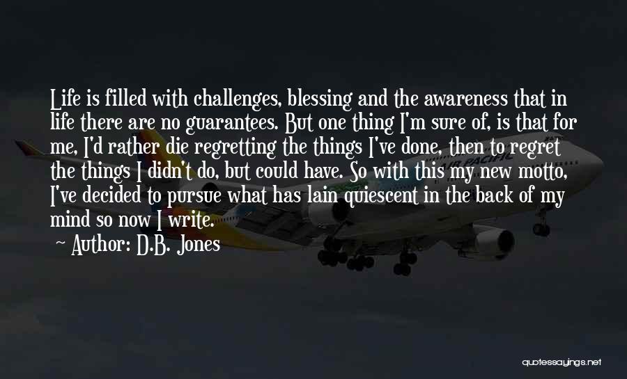 No Regret In Life Quotes By D.B. Jones