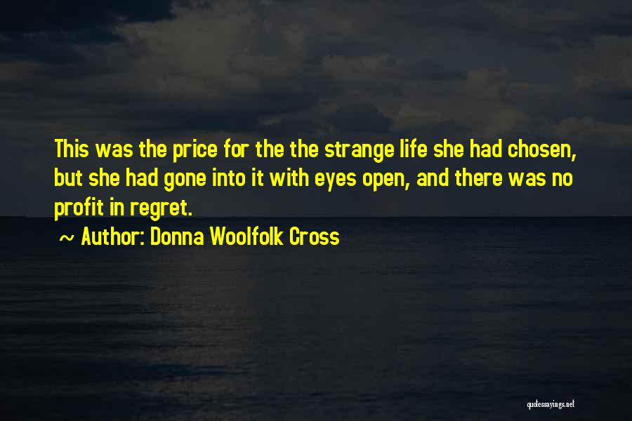 No Regret In Life Quotes By Donna Woolfolk Cross