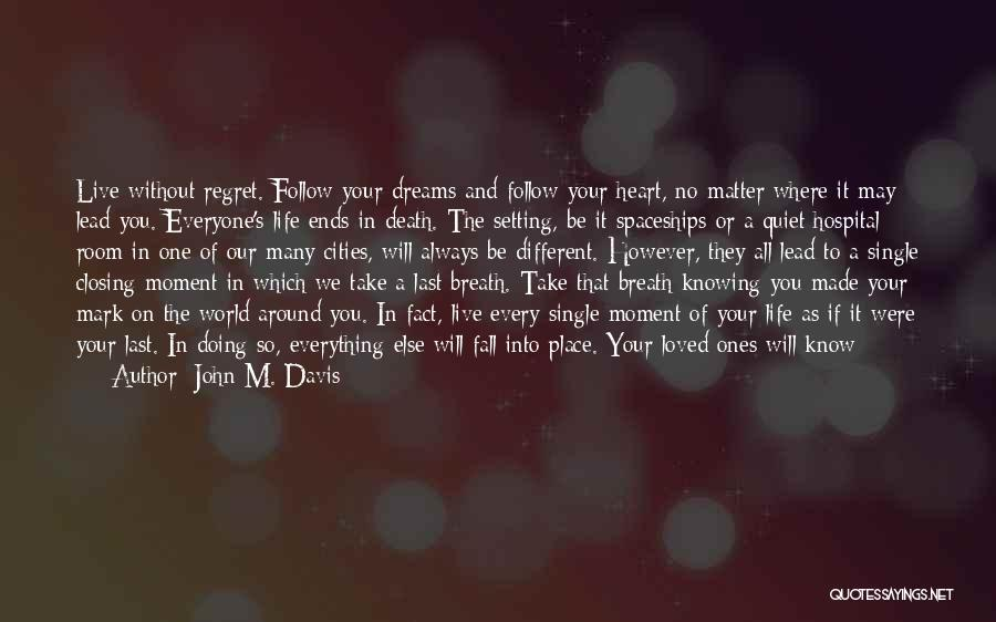 No Regret In Life Quotes By John M. Davis