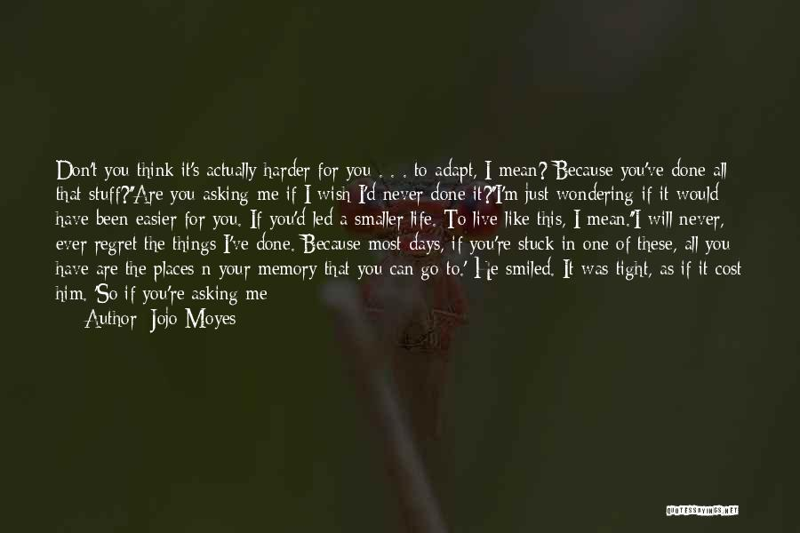 No Regret In Life Quotes By Jojo Moyes