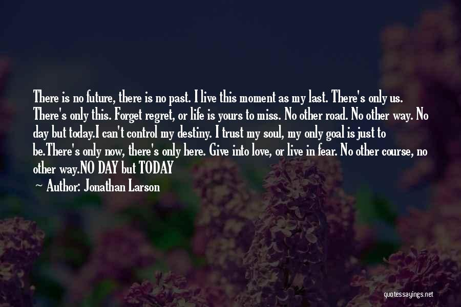 No Regret In Life Quotes By Jonathan Larson