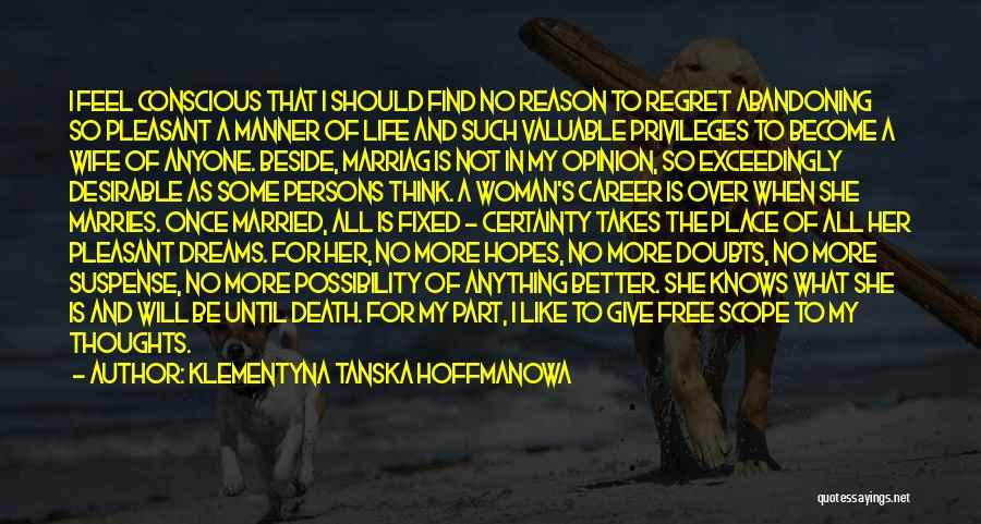 No Regret In Life Quotes By Klementyna Tanska Hoffmanowa
