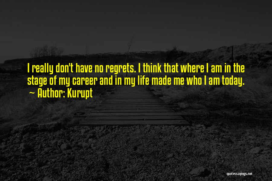 No Regret In Life Quotes By Kurupt