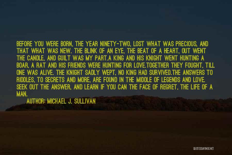No Regret In Life Quotes By Michael J. Sullivan