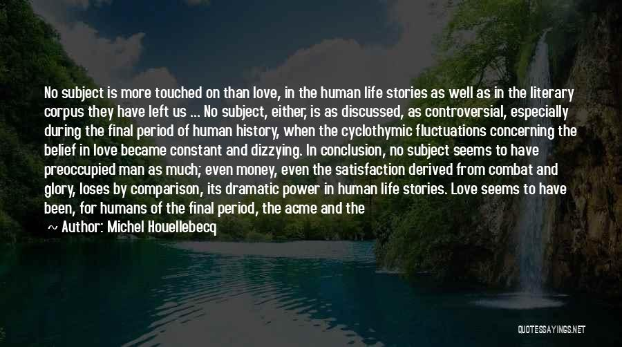 No Regret In Life Quotes By Michel Houellebecq