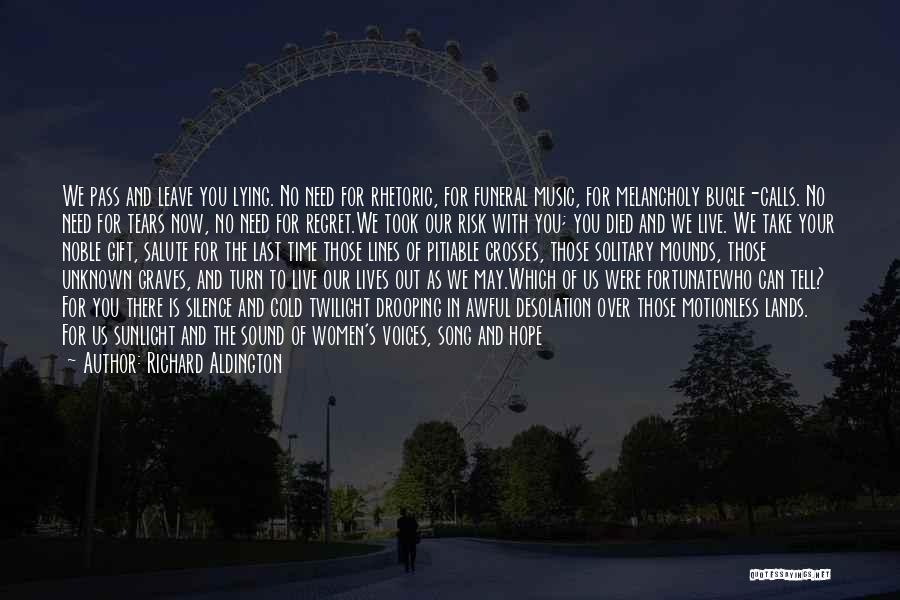 No Regret In Life Quotes By Richard Aldington