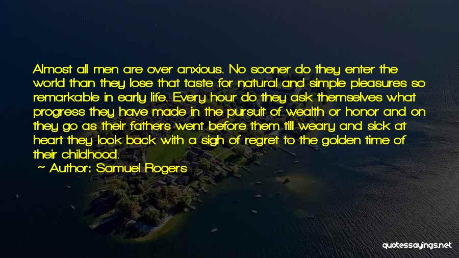 No Regret In Life Quotes By Samuel Rogers