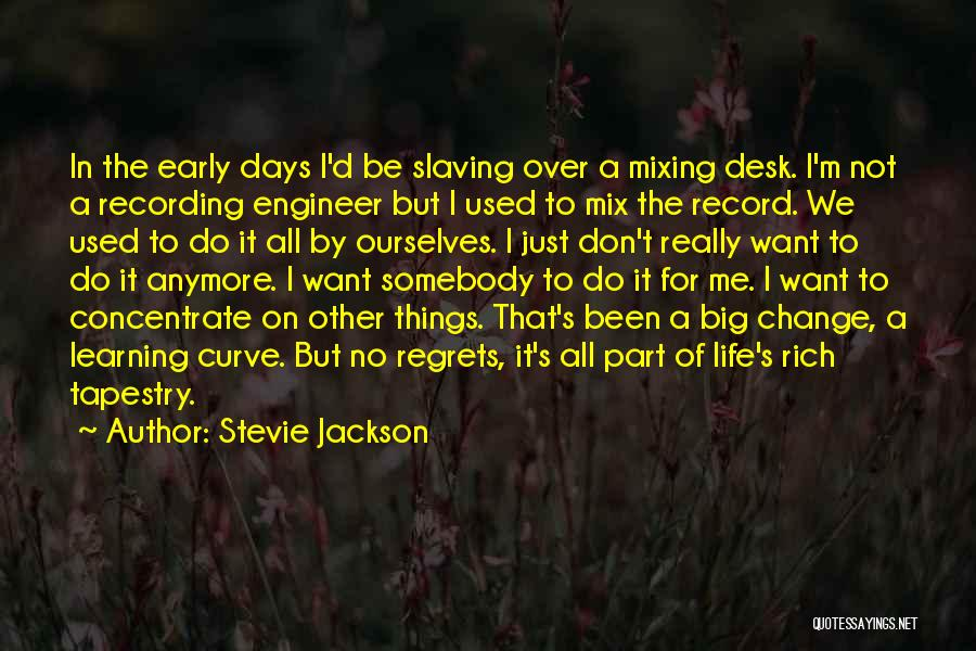 No Regret In Life Quotes By Stevie Jackson