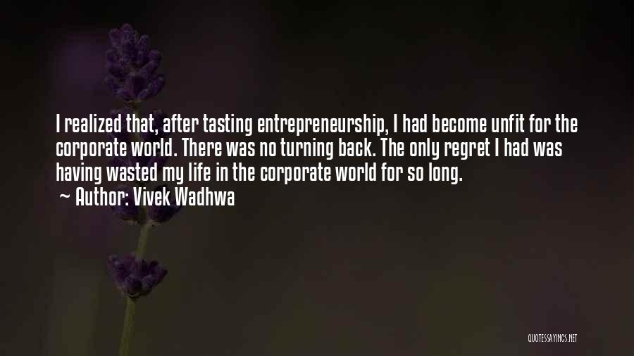 No Regret In Life Quotes By Vivek Wadhwa