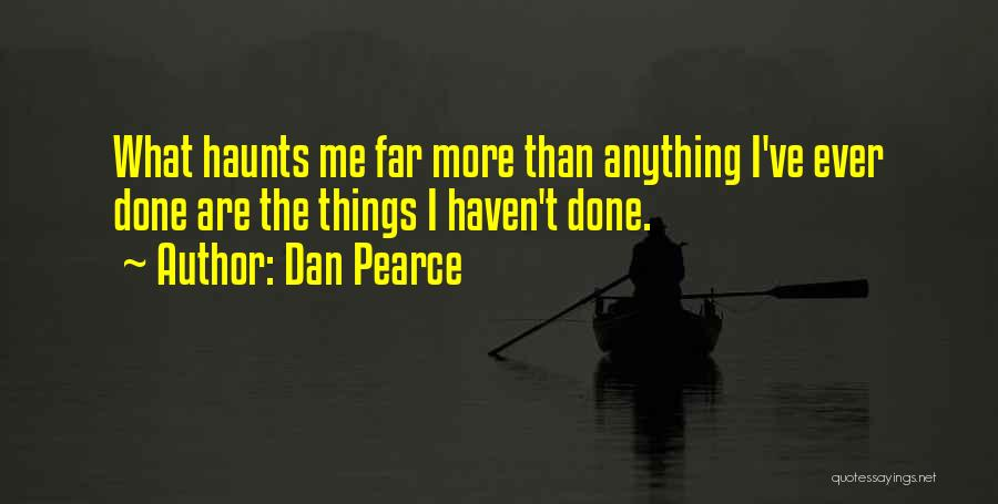 No Regrets And Living Life To The Fullest Quotes By Dan Pearce