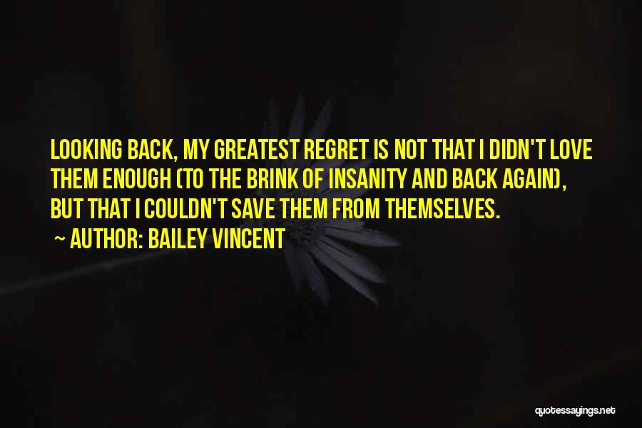 No Regrets No Remorse Quotes By Bailey Vincent