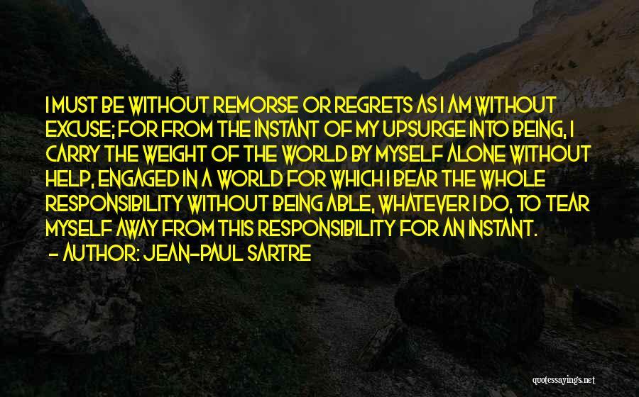 No Regrets No Remorse Quotes By Jean-Paul Sartre