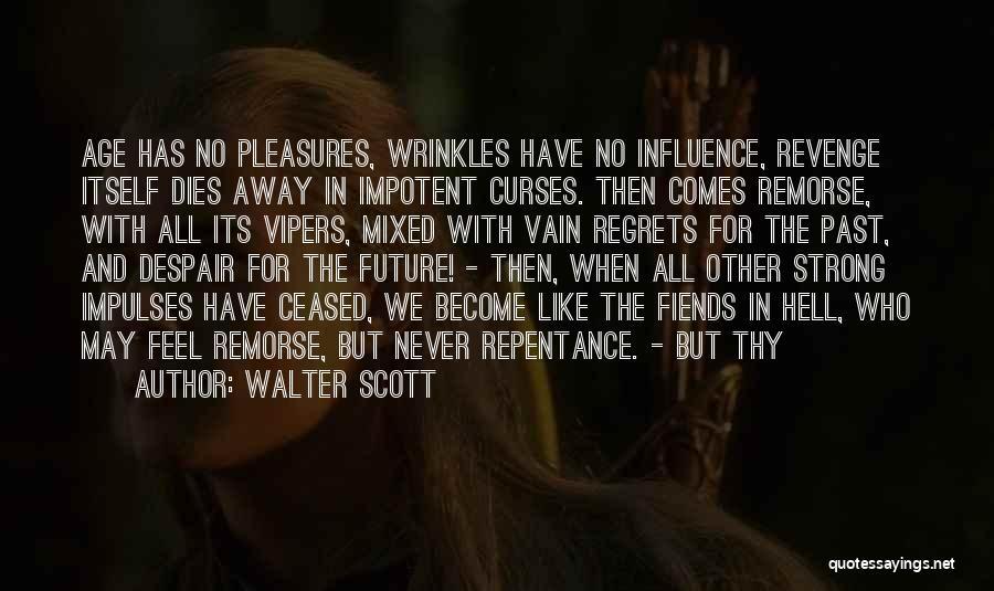 No Regrets No Remorse Quotes By Walter Scott