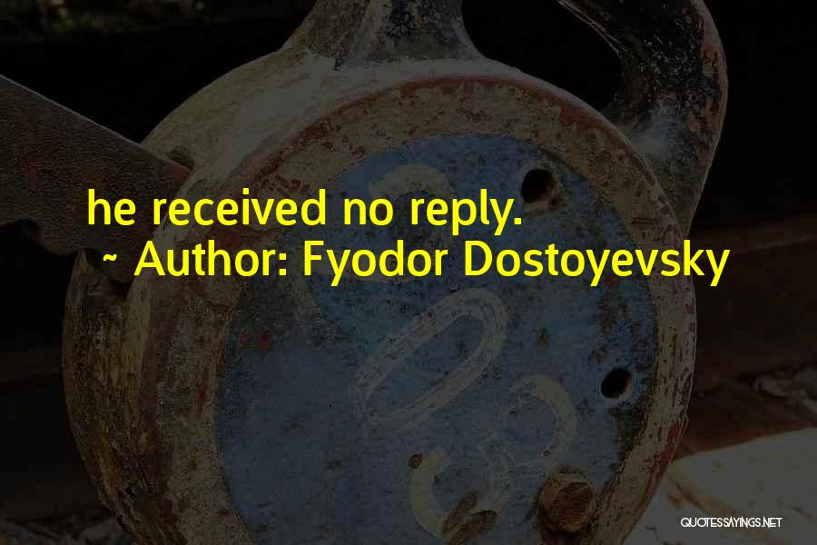No Reply At All Quotes By Fyodor Dostoyevsky