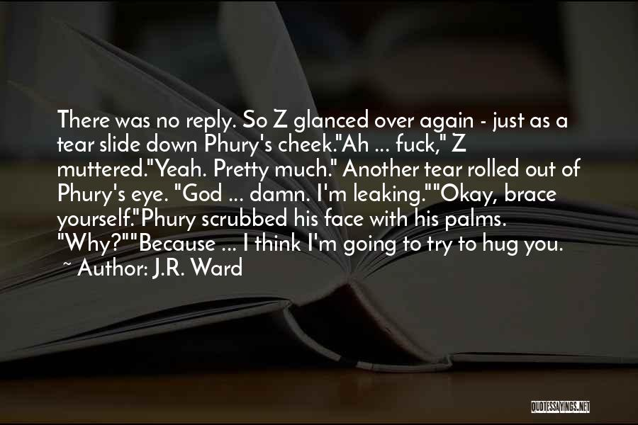 No Reply At All Quotes By J.R. Ward
