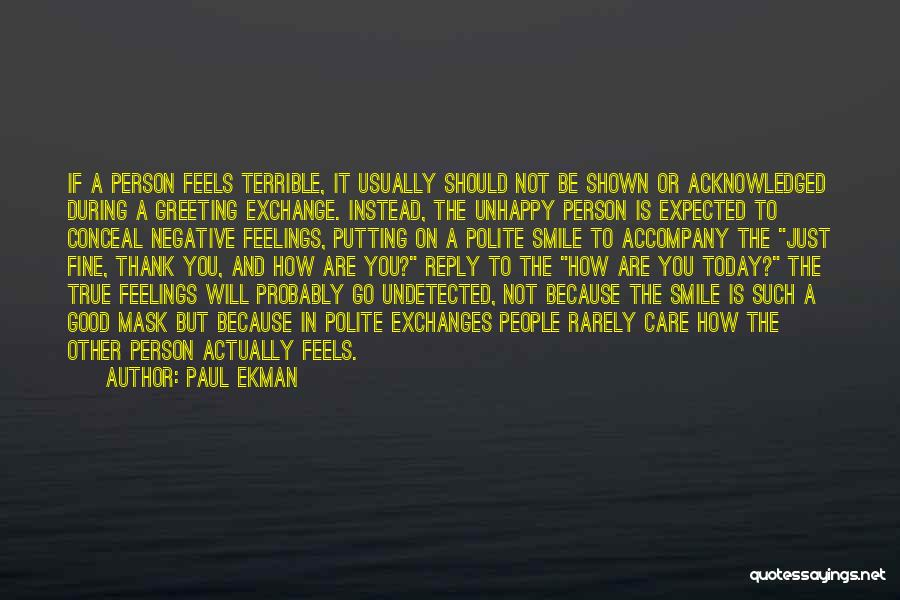No Reply At All Quotes By Paul Ekman