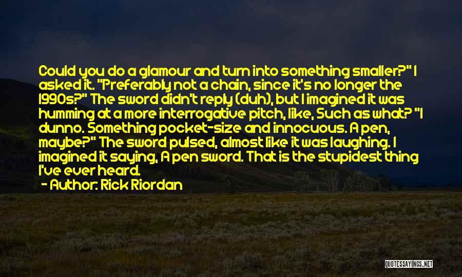 No Reply At All Quotes By Rick Riordan