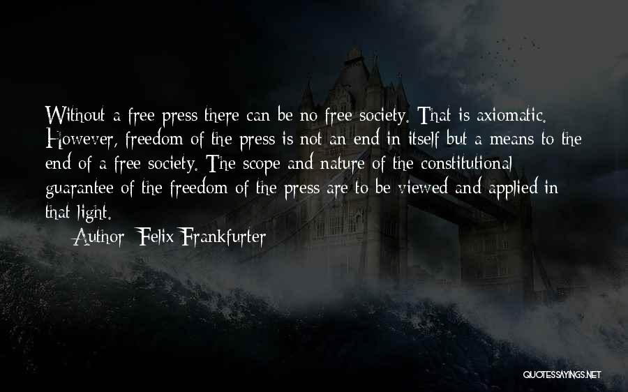 No Scope Quotes By Felix Frankfurter