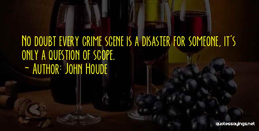 No Scope Quotes By John Houde