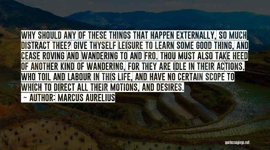 No Scope Quotes By Marcus Aurelius