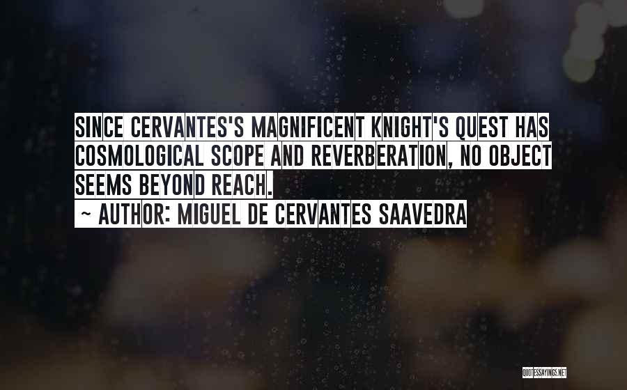 No Scope Quotes By Miguel De Cervantes Saavedra