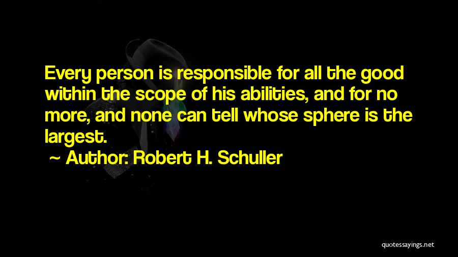 No Scope Quotes By Robert H. Schuller