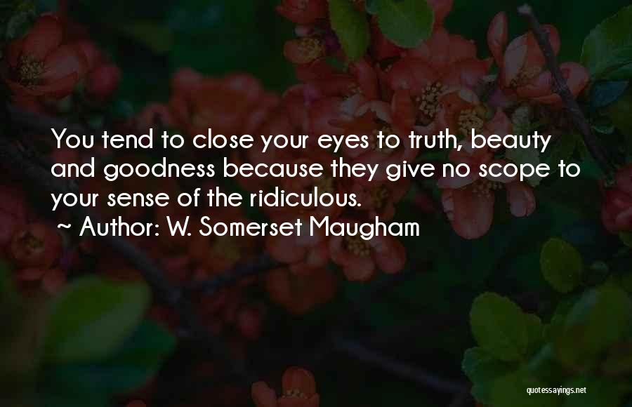 No Scope Quotes By W. Somerset Maugham