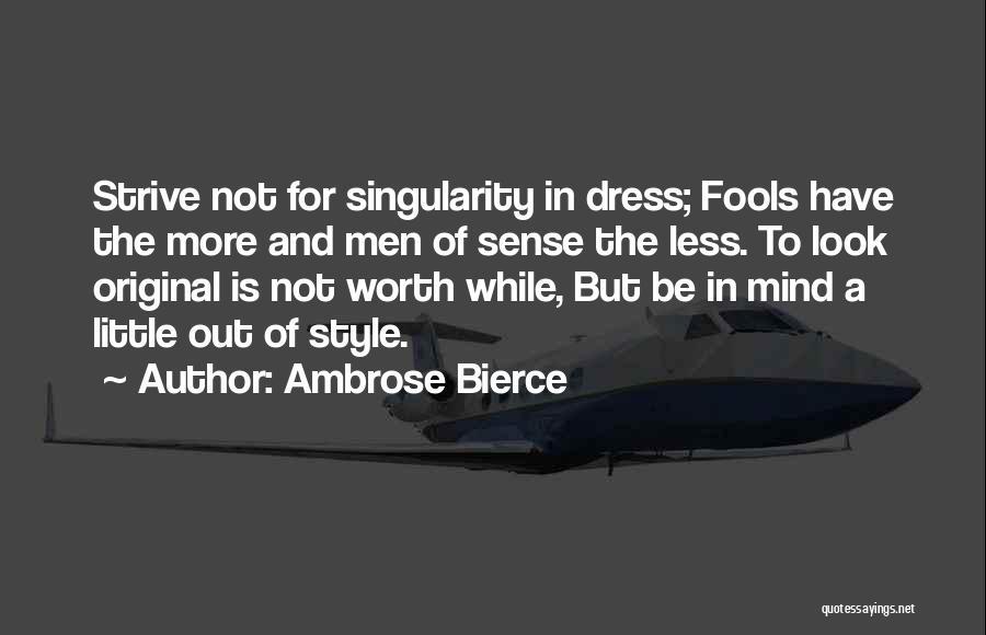 No Sense Of Style Quotes By Ambrose Bierce