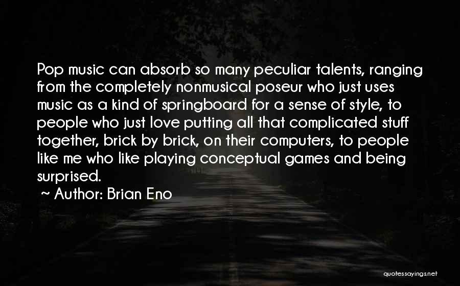 No Sense Of Style Quotes By Brian Eno