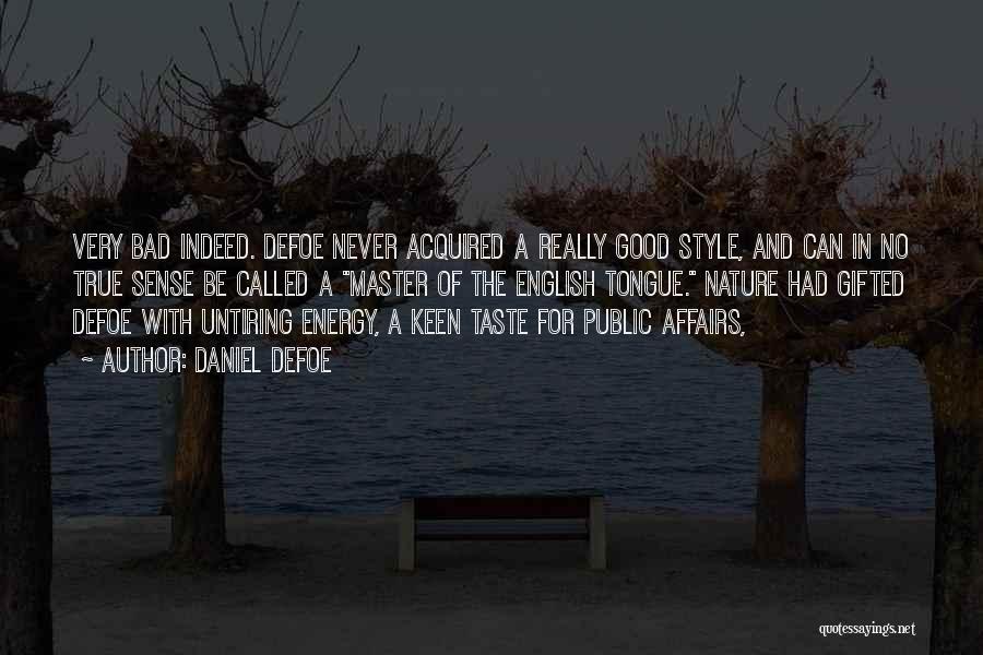 No Sense Of Style Quotes By Daniel Defoe