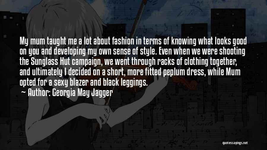 No Sense Of Style Quotes By Georgia May Jagger