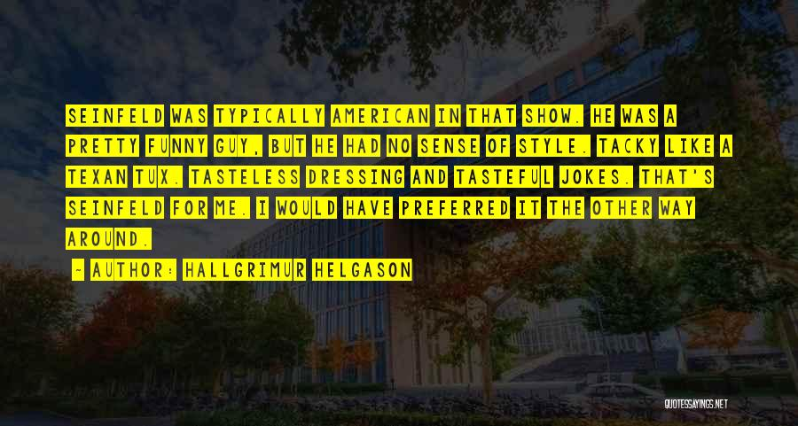 No Sense Of Style Quotes By Hallgrimur Helgason