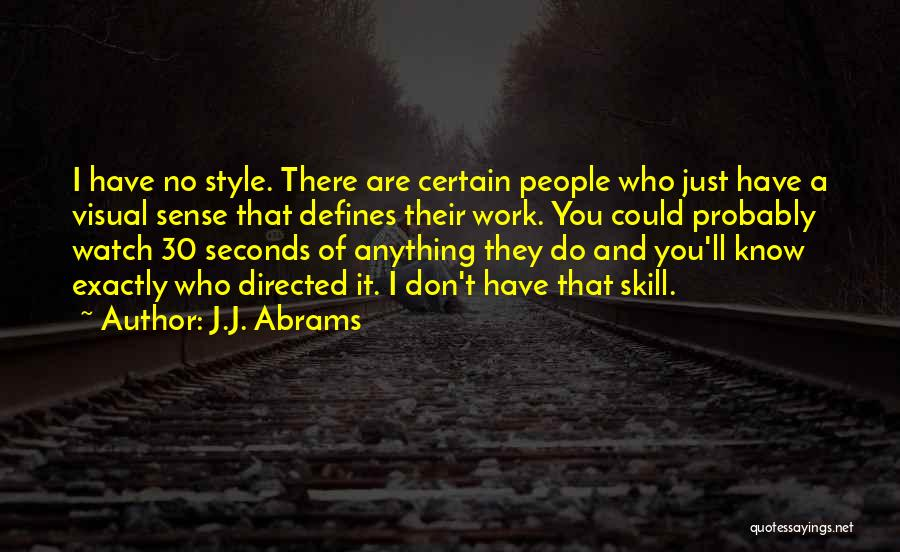 No Sense Of Style Quotes By J.J. Abrams