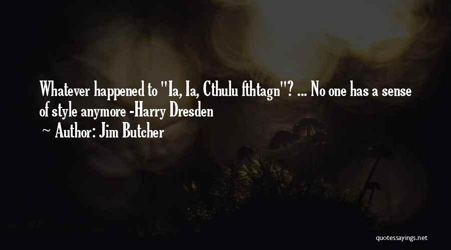 No Sense Of Style Quotes By Jim Butcher