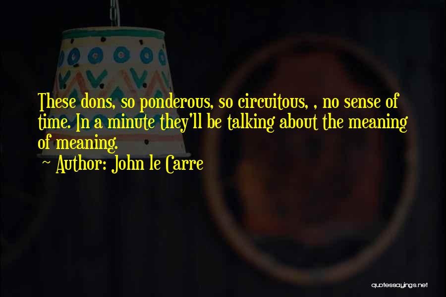 No Sense Of Style Quotes By John Le Carre